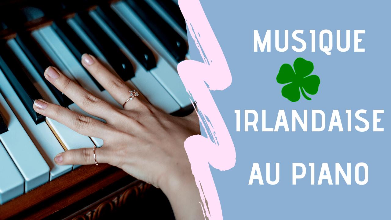You are currently viewing Jouer de la musique irlandaise au piano