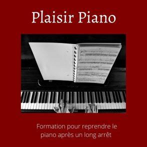 plaisir piano formation pour reprendre le piano après un long arrêt