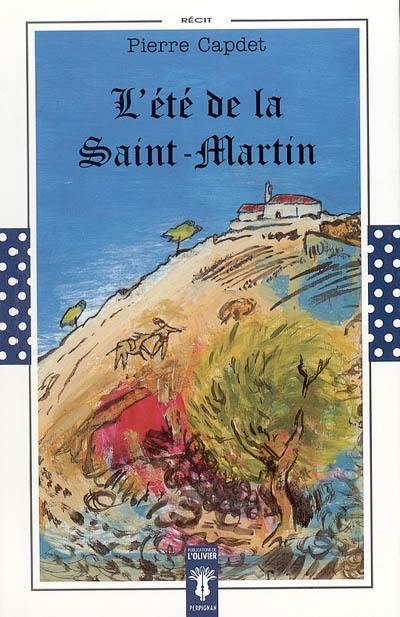 L'été De La Saint Martin : l'été, saint, martin, Livre, L'été, Saint-Martin, écrit, Pierre, Capdet, Publications, 'Olivier