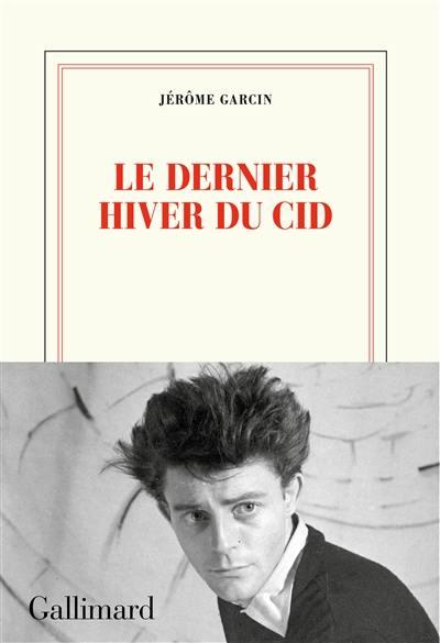 Le Dernier Hiver Du Cid : dernier, hiver, Livre, Dernier, Hiver, écrit, Jérôme, Garcin, Gallimard