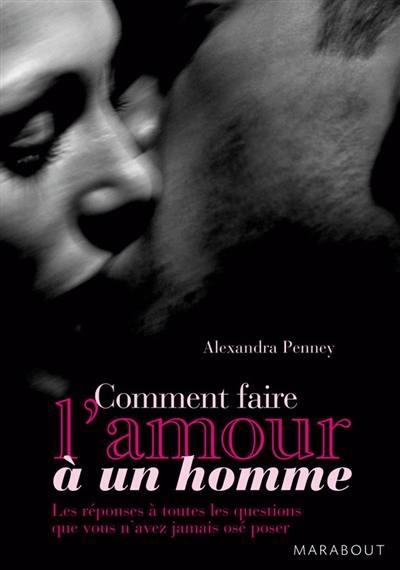 Bien Faire L Amour A Un Homme : faire, amour, homme, Livre, Comment, Faire, L'amour, Homme, écrit, Alexandra, Penney, Marabout