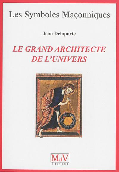 Le Grand Architecte De L'univers : grand, architecte, l'univers, Livre, Grand, Architecte, L'univers, écrit, Delaporte, Editeur