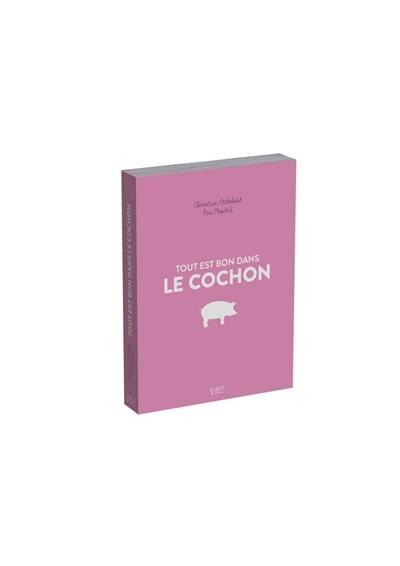 Tout Est Bon Dans Le Cochon : cochon, Livre, Cochon, écrit, Christian, Etchebest, Ospital, First, Editions