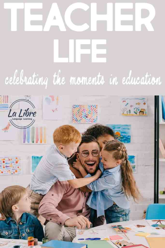 teacher-life a-celebration-of-the-moments-in-education