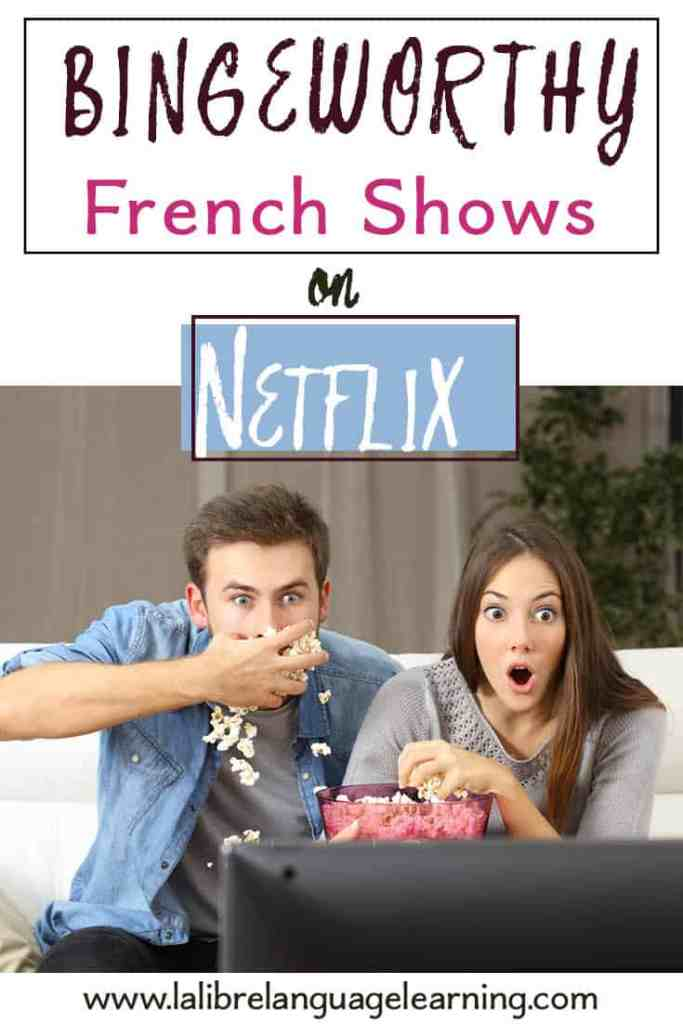 Bingeworthy-French-Shows-On-Netflix-for-French-Learning