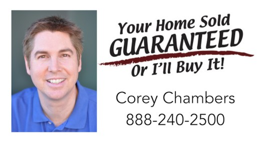 Corey Chambers Your Home Sold GUARANTEED or I'll Buy It* 888-240-2500