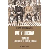 ve y lucha stalin a traves de su circulo cercano