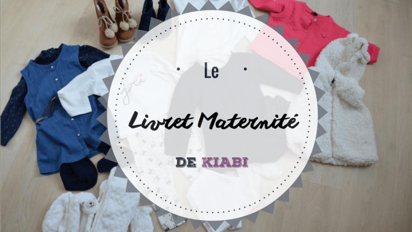 ( Kiabi ) Le Livret Maternité, le bon plan MODE pour nos bébés 👶