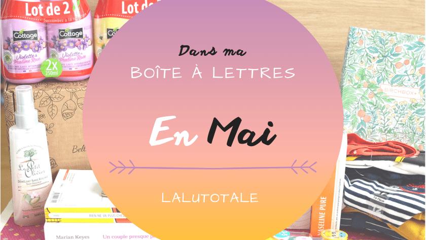 Haul les coeurs en Mai ! Boîte à lettres et résumé du mois 📬.