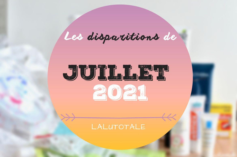 disparitions produits beauté juillet 2021