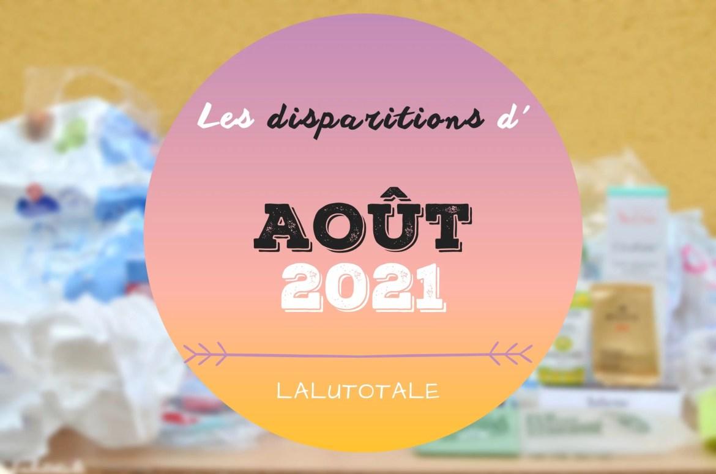 disparitions produits beauté août 2021