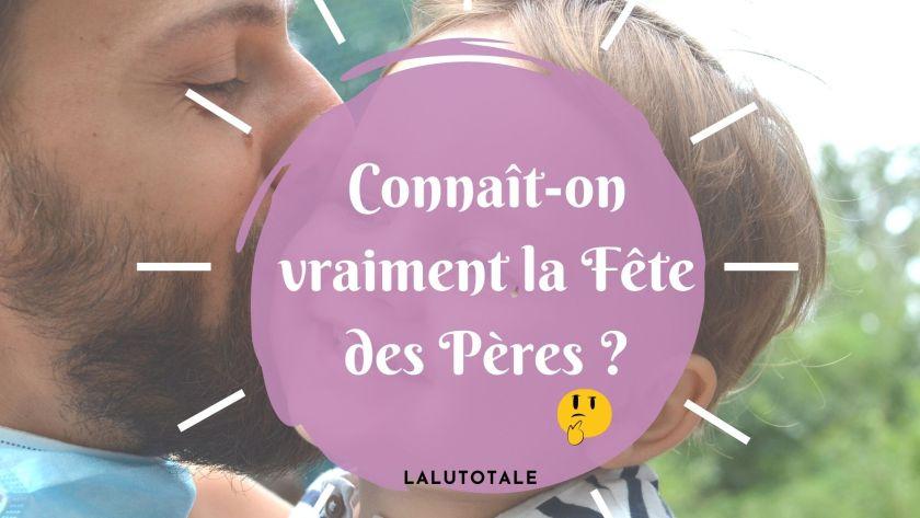 Connaît-on vraiment la Fête des Pères en France ? 🤔