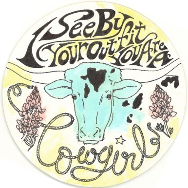 """Mari Araki - I See by Your Outfit You're a Cowgirl Pen, Watercolor on 4"""" tondo cardstock $50.00"""