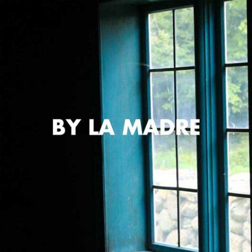 By La Madre