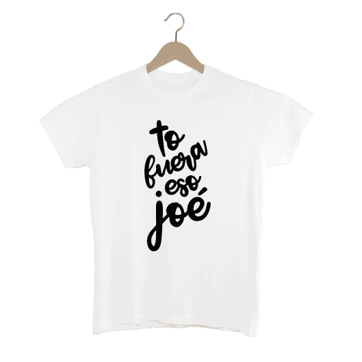 Camiseta To fuera eso joé