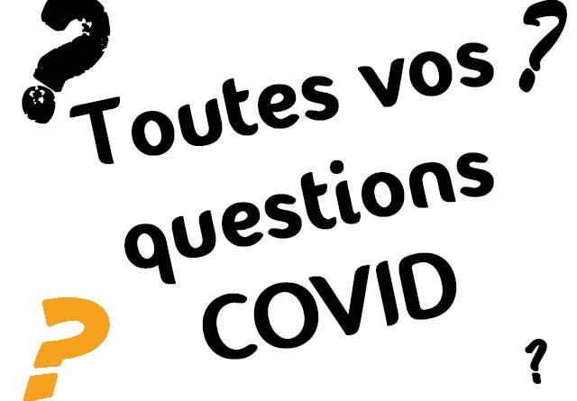 Toutes vos questions à propos de la COVID