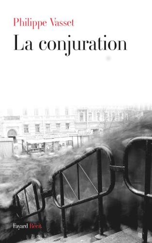 Conjuration - Philippe Vasset