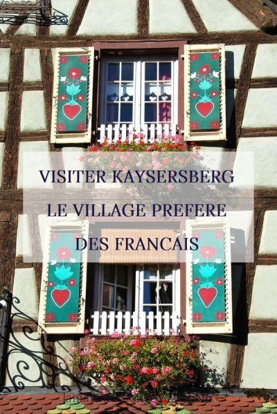 Visiter Kaysersberg, le village préféré des Français