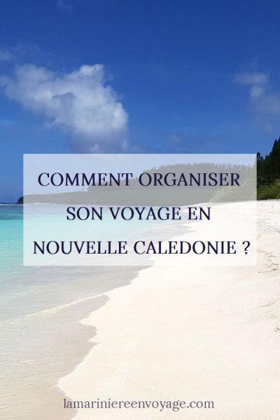 Comment organiser son voyage en Nouvelle Calédonie ?