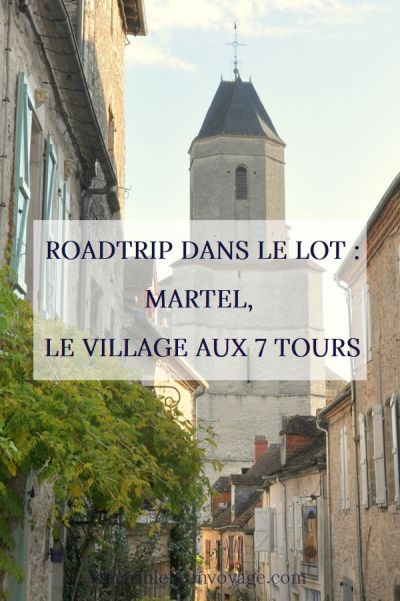 Roadtrip dans le Lot : Martel