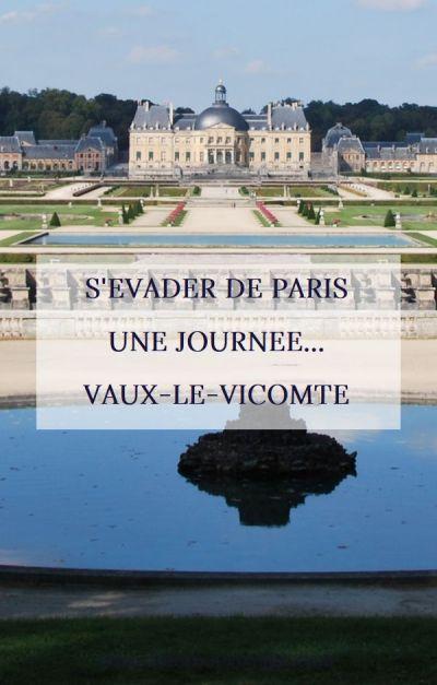 Vaux-le-Vicomte, pour s'évader de Paris une journée