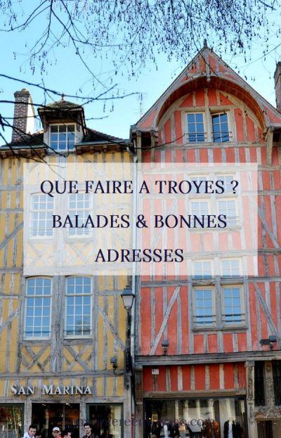 Que faire à Troyes ? Balades & bonnes adresses