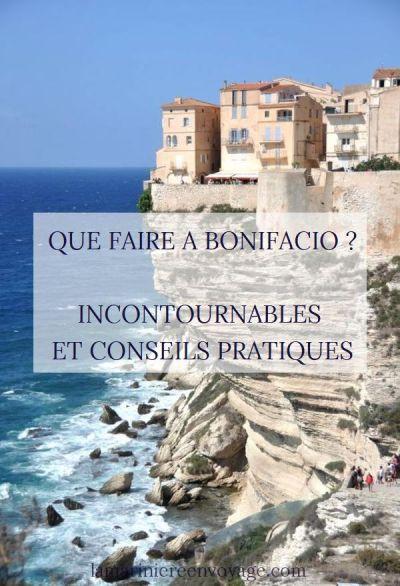 Que faire à Bonifacio ? Incontournables et conseils pratiques