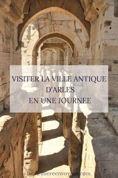 Visiter Arles en une journée - Blog La Marinière en Voyage