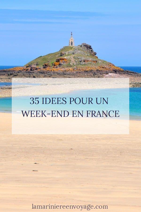 35 Idées pour un week-end en France - La Marinière en Voyage