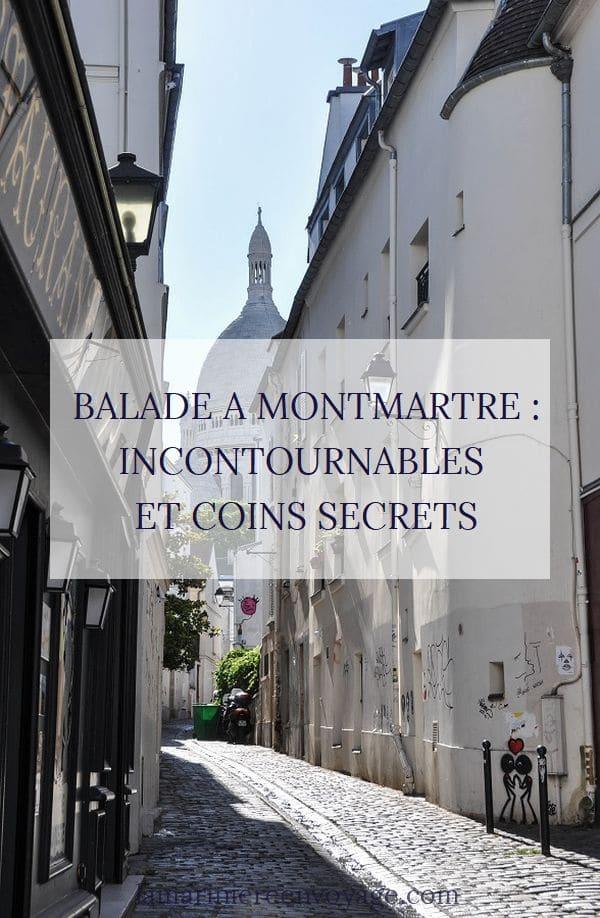 Balade à Montmartre : Incontournables et Coins secrets