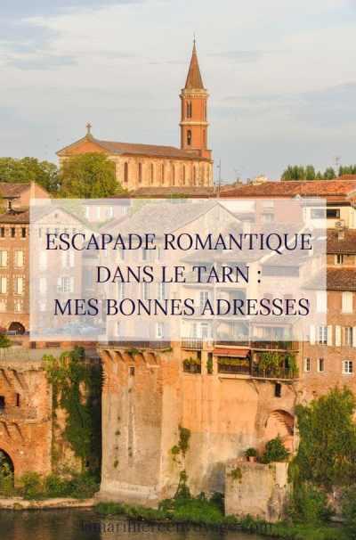 Escapade romantique dans le Tarn - Blog La Marinière en Voyage