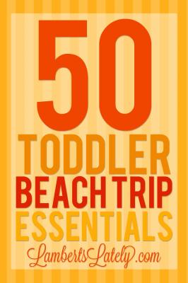 Toddler Beach Trip Essentials Packing List - great list of items for a beach trip!
