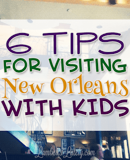 Awesome List Of Tips For Visiting New Orleans With Kids Includes Free Fun Things To