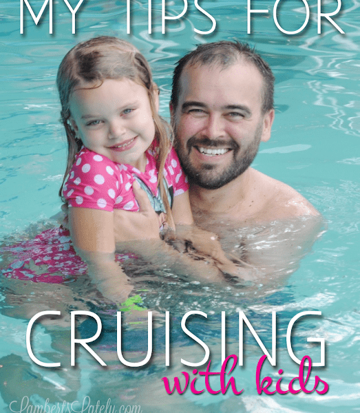 My Tips for Cruising with Babies/Kids