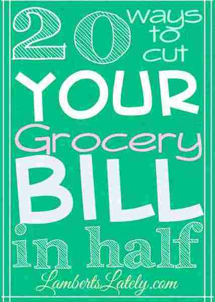 20 Ways to Cut Your Grocery Bill in Half