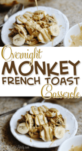 Overnight Monkey French Toast Casserole