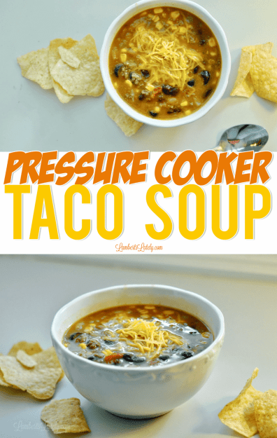 This easy recipe for Pressure Cooker Taco Soup can be made in the Instant Pot and has the rich flavors of beans, corn, beef, and tomatoes - perfect for busy families!