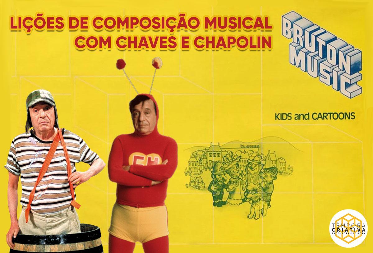 Lições de composição musical com Chaves e Chapolin