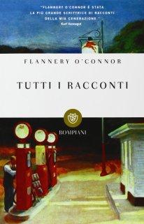 Tutti i racconti - Flannery O'Connor