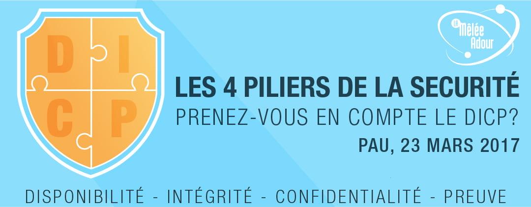 Les 4 piliers de la cybersécurité - Prenez-vous en compte le D.I.C-P ?