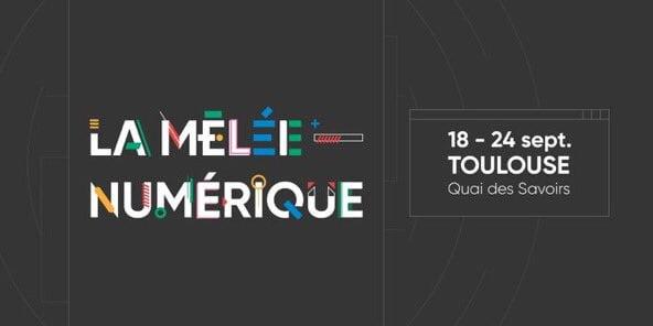 La Mêlée Numérique – 18 au 24 septembre 2017 à Toulouse