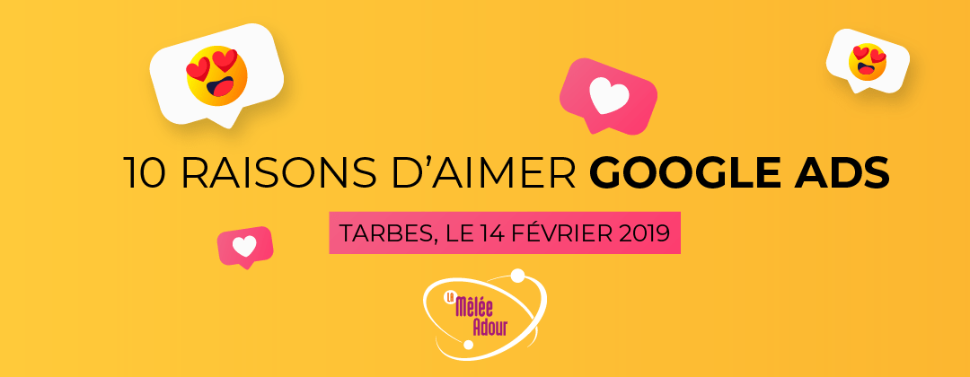 10 raisons d'aimer Google Ads !