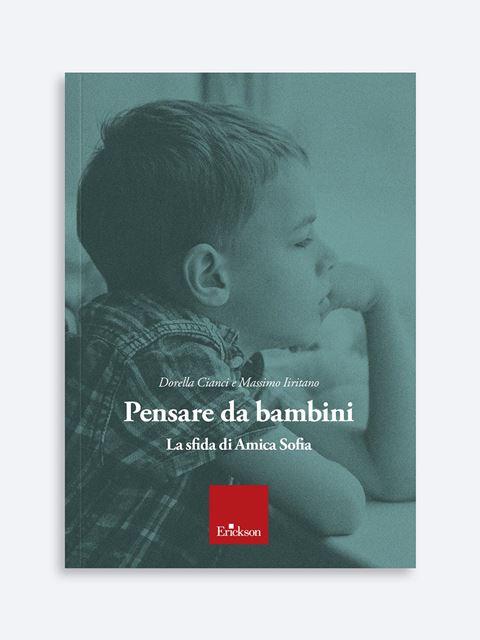 Pensare da Bambini-la sfida di Amica Sofia: il libro di Dorella Cianci e Massimo Iiritano