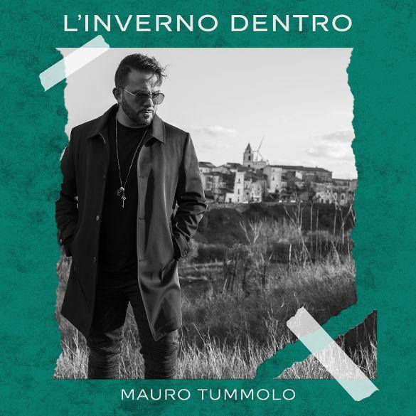 """""""L'inverno dentro"""", il nuovo singolo del cantautore Mauro Tummolo: """"Lo dedico a chi sente solo"""""""