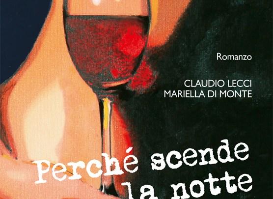 """Cerignola  location di """"Perché scende la notte"""", il nuovo libro degli autori pugliesi Claudio Lecci e Mariella Di Monte"""