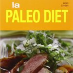 La paleo diet. Ediz. illustrata di Loren Cordain