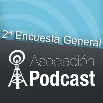 2ª Encuesta General Asociación Podcast