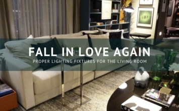 Fall in Love Again: Proper Lighting Fixtures for the Living Room
