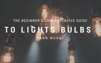 The Beginner's Comprehensive Guide to Light Bulbs and More