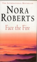 Nora Roberts - Face the Fire
